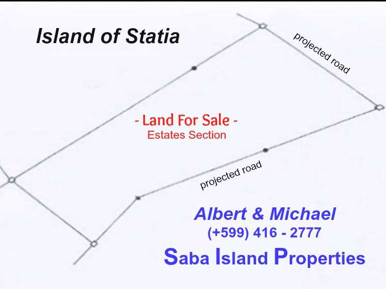 Statia the Estates Section - Land For Sale - Albert & Michael - Saba Island Properties - 599 - 416 - 2777